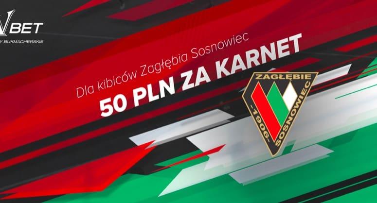 LV BET i 50 PLN za karnet na Zagłębie Sosnowiec!